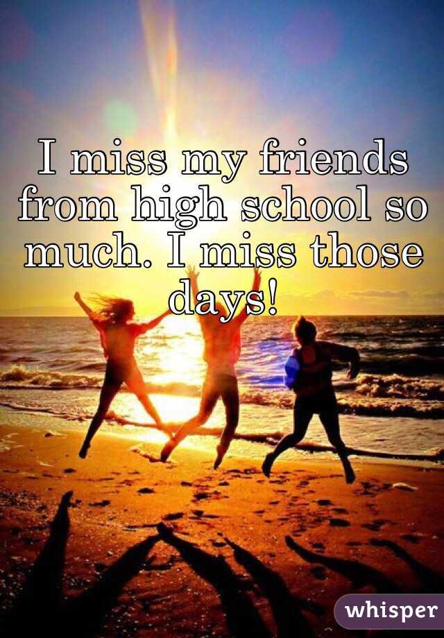 Missing My School Days And Friends Quotes The Gallery For