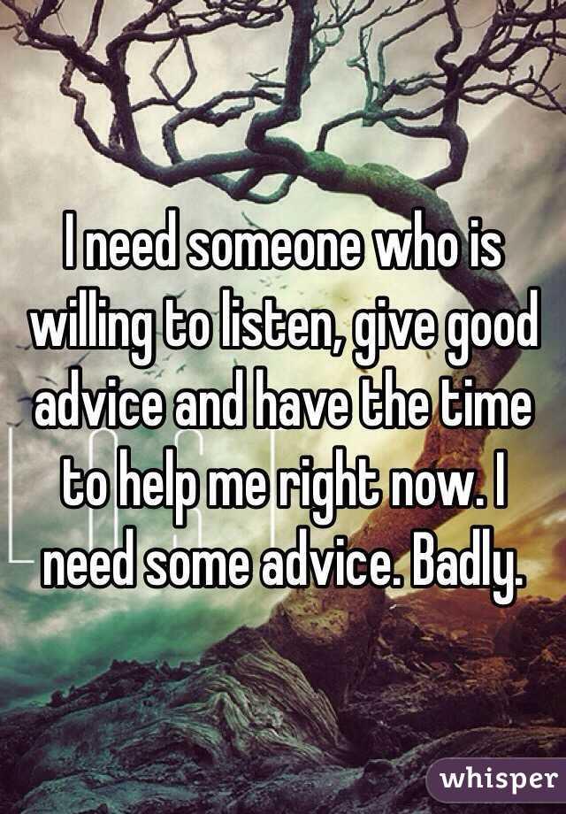 I need a good adivse?