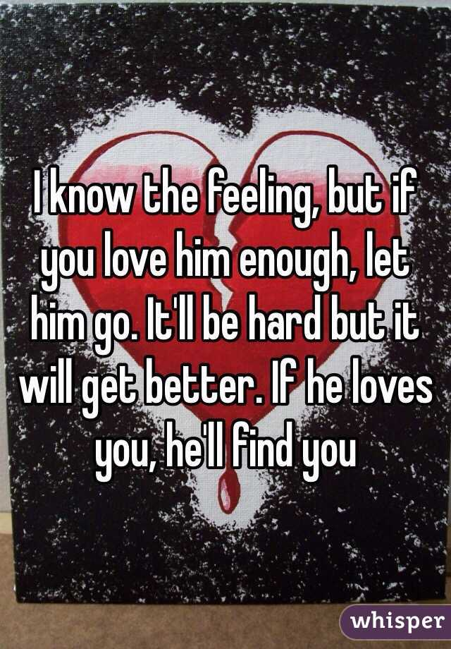 Let Him Love Him Enough Let Him