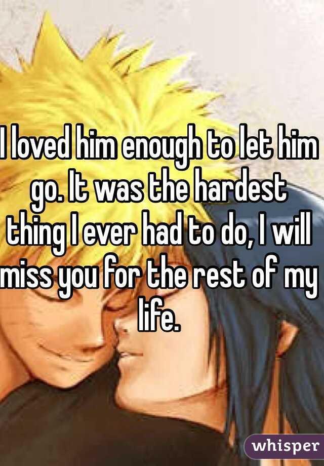 Let Him go i Loved Him Enough to Let Him