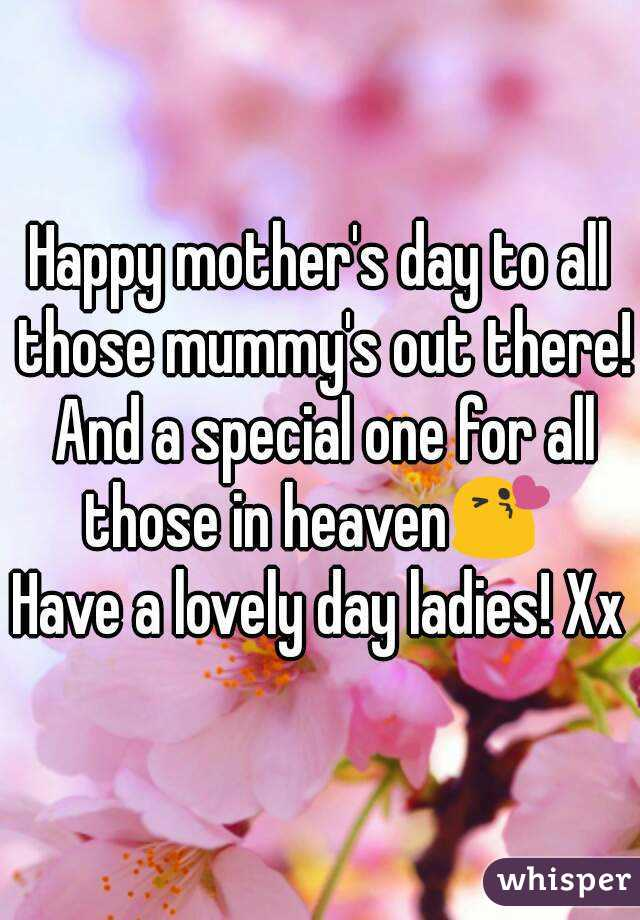 Happy mother's day to all those mummy's out there! And a ...
