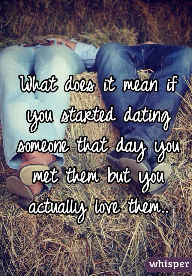 What Is Meant By Dating Someone