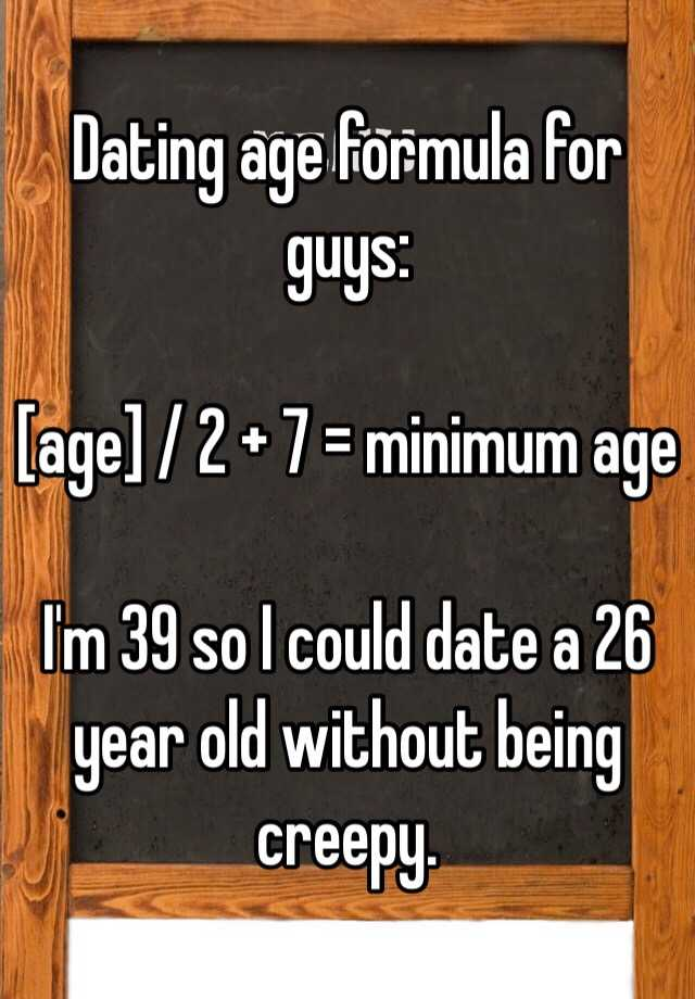 Minimum dating age formula from date