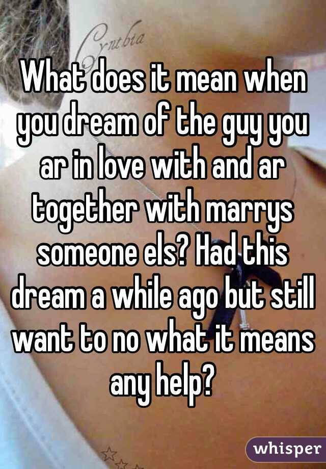 Are not what does it mean to dream about dating someone good