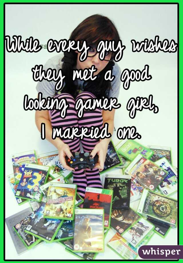 Good Guy Gamer a Good Looking Gamer Girl