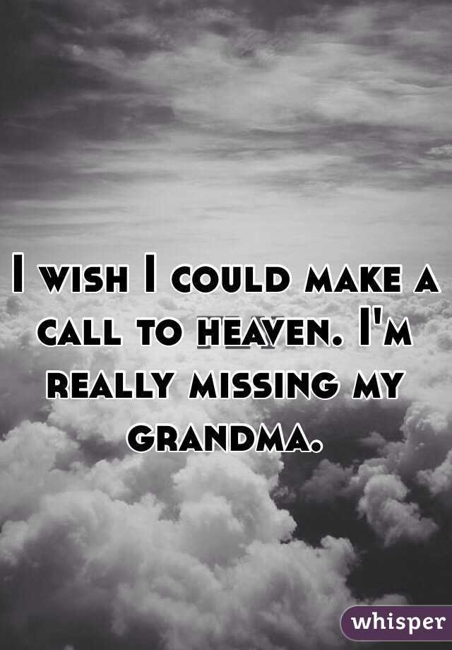 Missing You In Heaven Grandma Quotes The 25 Best Missing Grandma