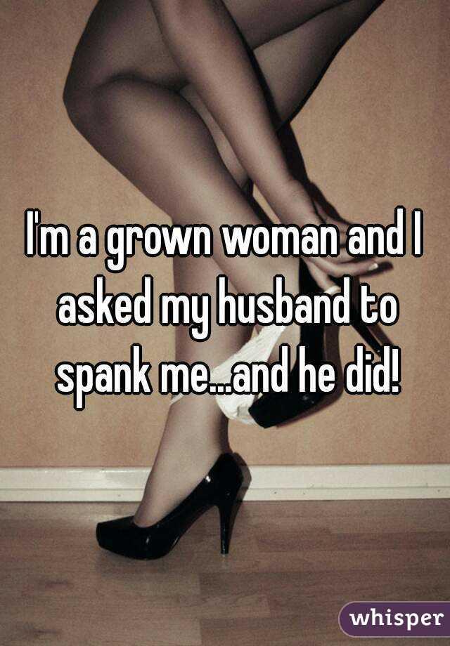 How do i get my husband to spank me