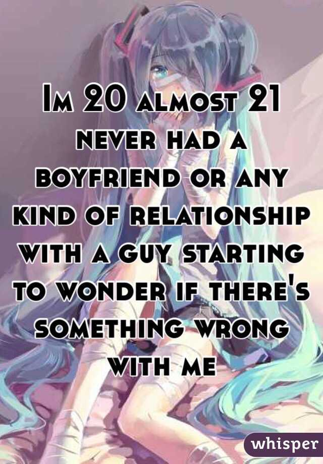 Never had a relationship: Someting wrong?