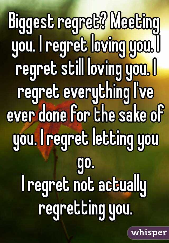 i Regret Ever Meeting You Meeting You i Regret Loving