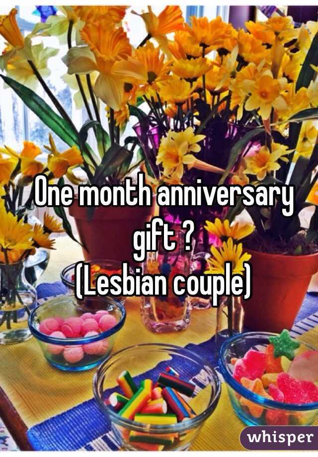 What gift for one month anniversary