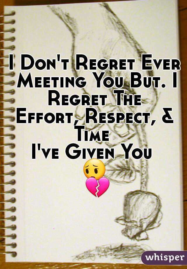 i Regret Ever Meeting You i Don't Regret Ever Meeting