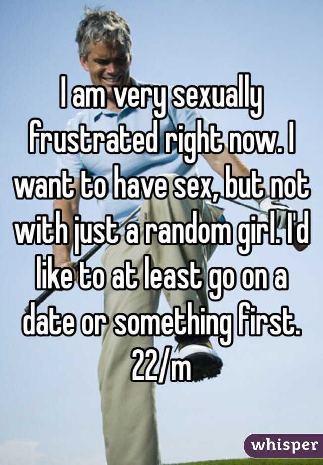 Rather I need to have sex now certainly not