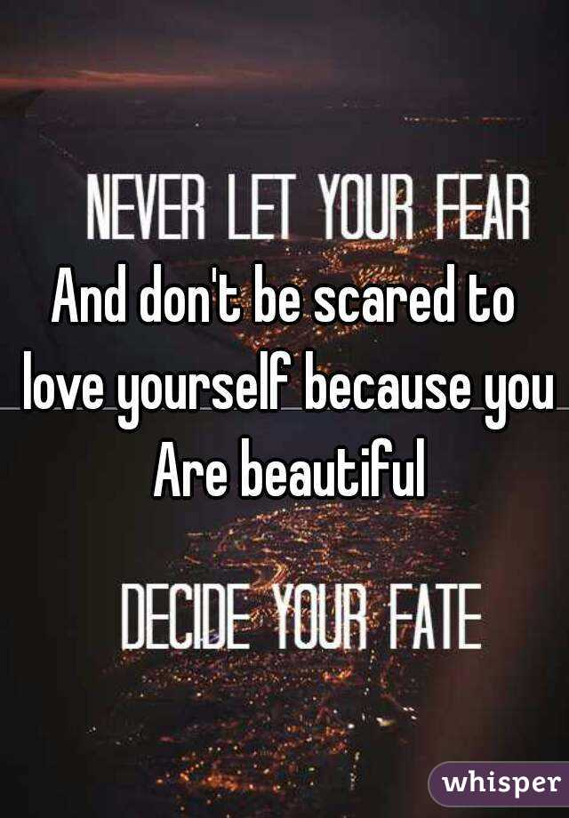 Love Yourself Beautiful Love Yourself Because You