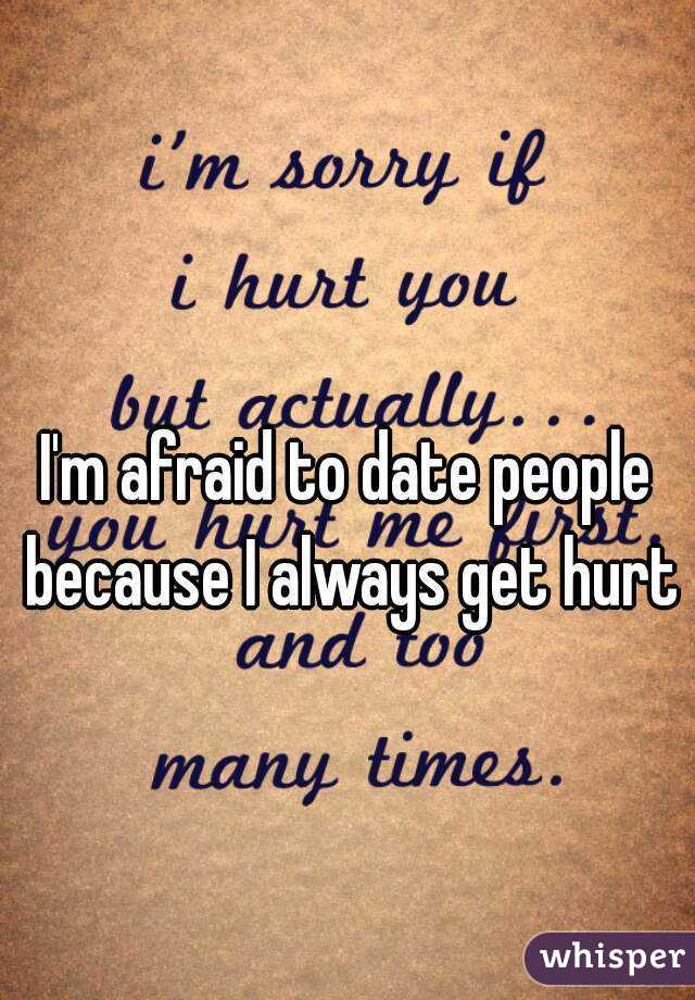 Scared of getting hurt dating