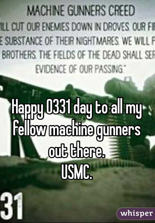 0331 day to all my fellow machine gunners out there. USMC.