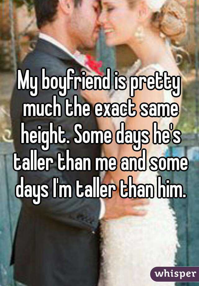 Dating guy who is same height