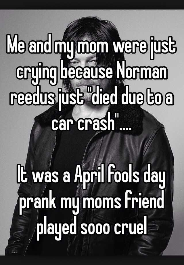 april fools pranks for mother in law me and my were just because norman reedus just 7951