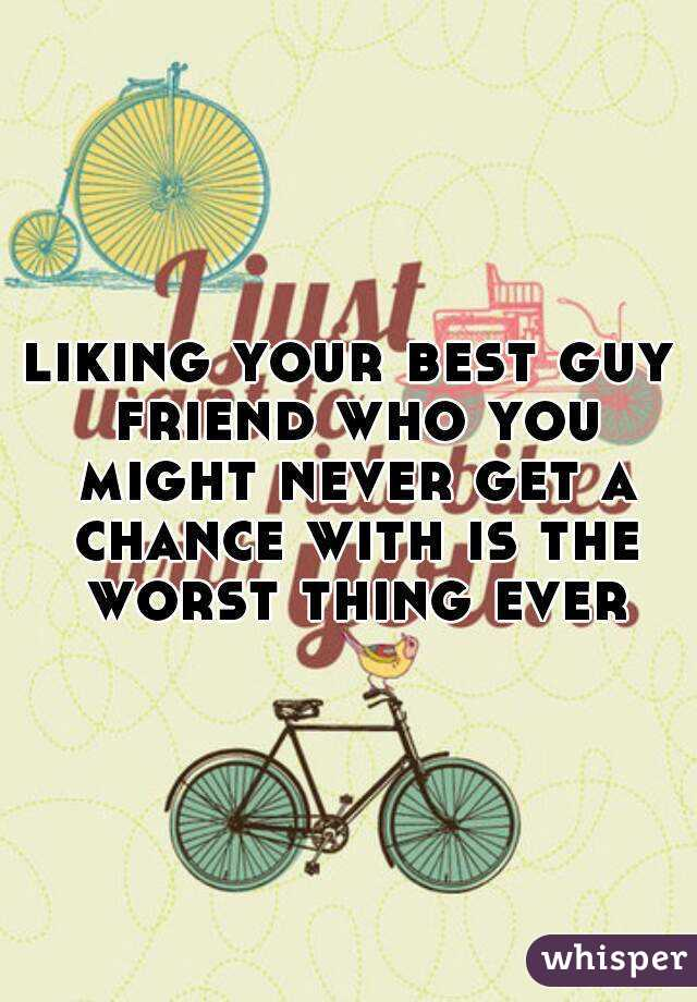Liking Best Guy Friend Liking Your Best Guy Friend