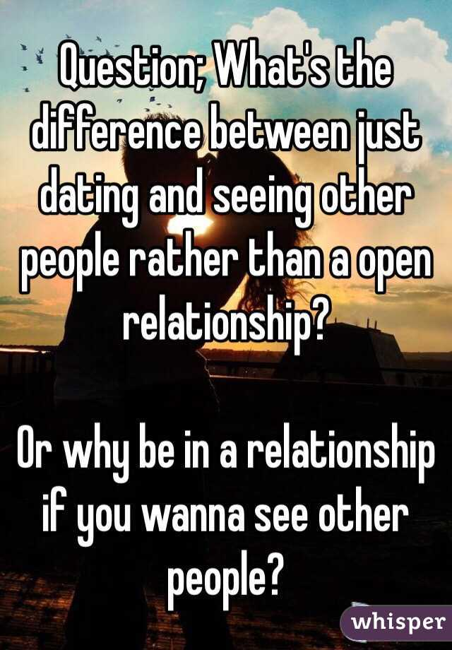 The difference between dating and seeing