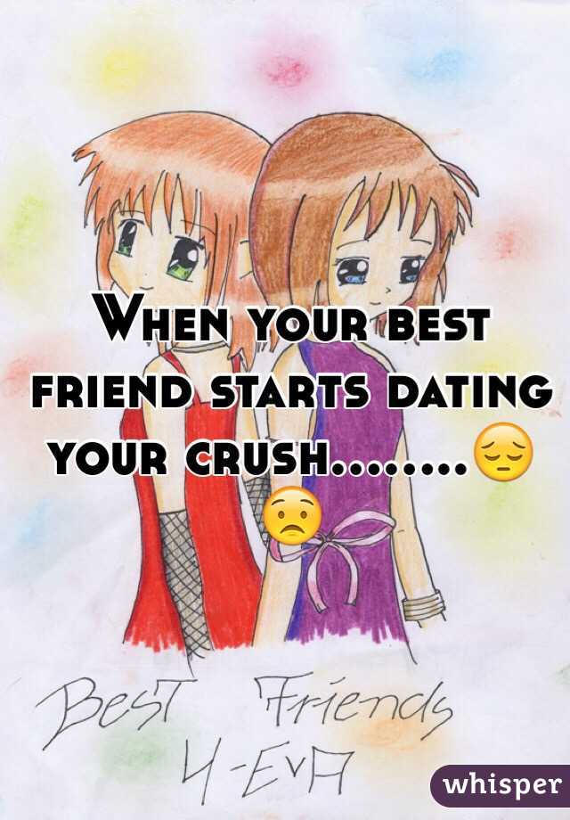 My friend is dating my crush what do i do