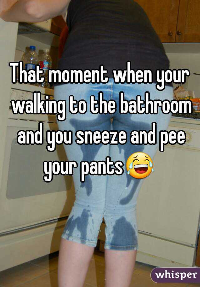That Moment When Your Walking To The Bathroom And You