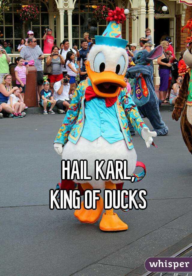 Hail Karl King of Ducks