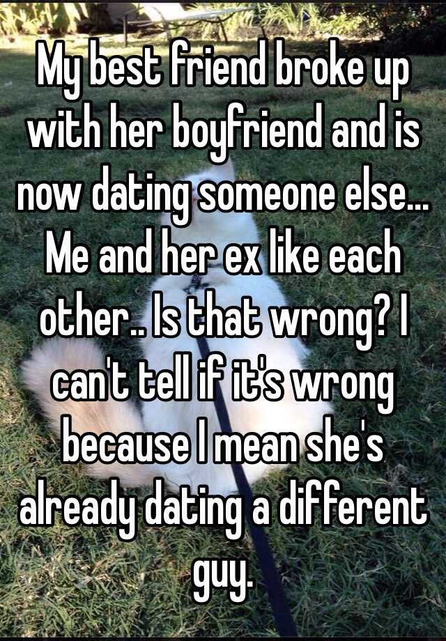 My ex boyfriend is already dating
