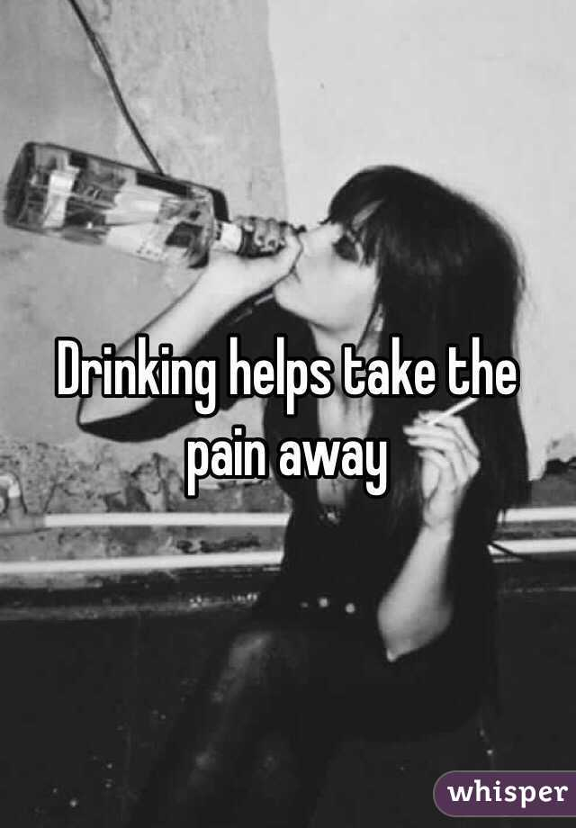 drink away the pain