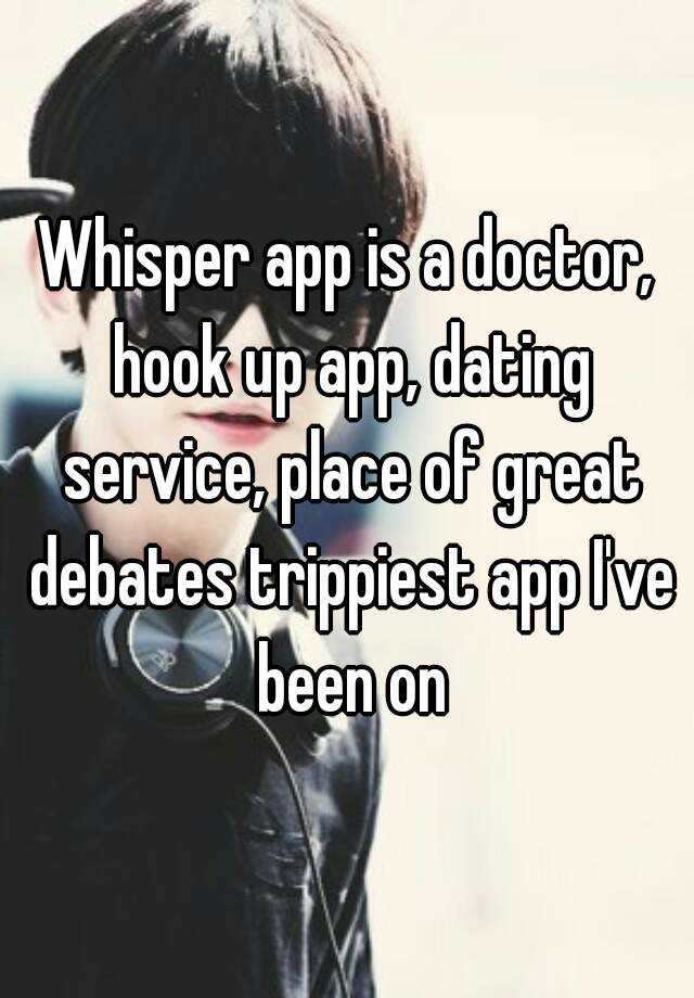 is whisper a dating app Just ask danielle, who was a user of the actually-not-a-dating-app whisper whisper is, in danielle's words, like an instantaneous version of postsecret where you can anonymously post your .