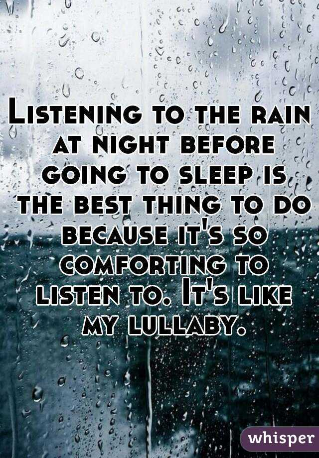 Listening To The Rain At Night Before Going To Sleep Is