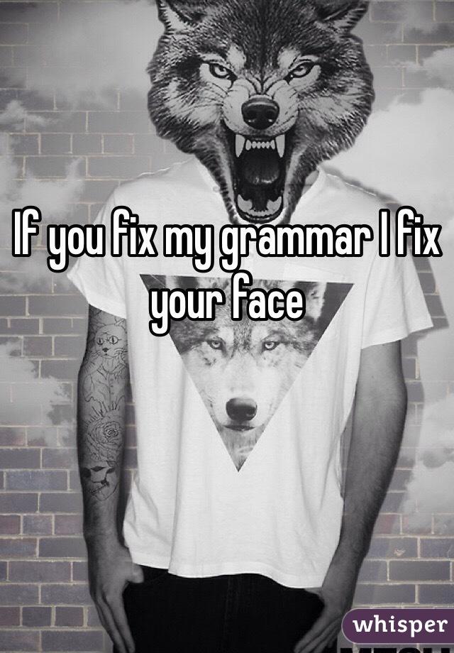 Fix my grammer