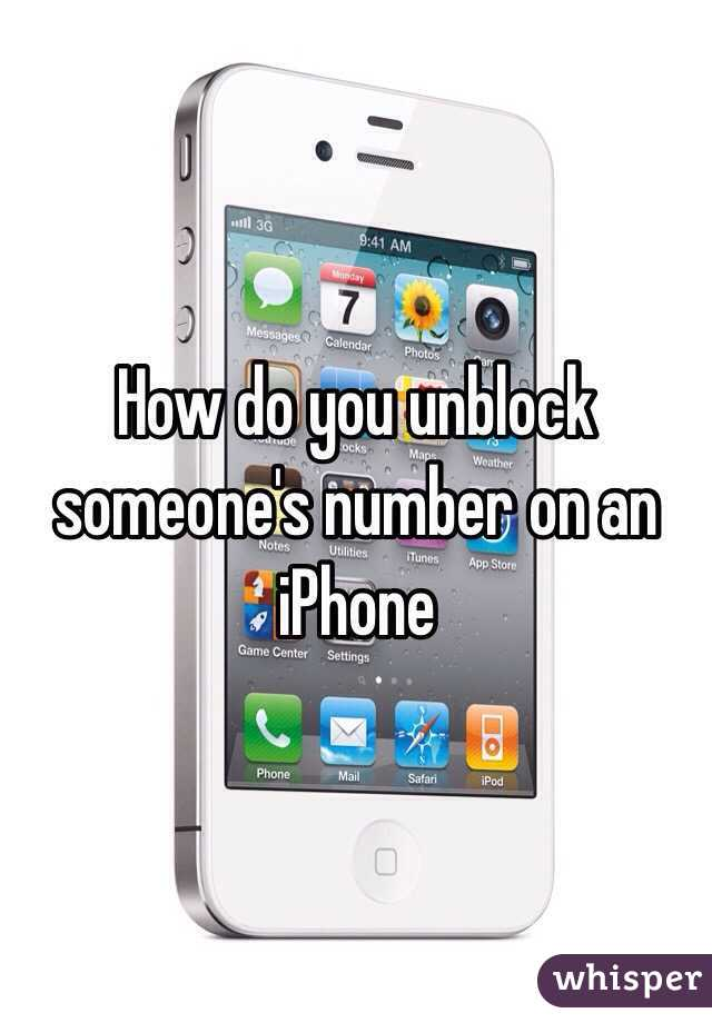 how to unblock someone on iphone how do you unblock someone s number on an iphone 1429