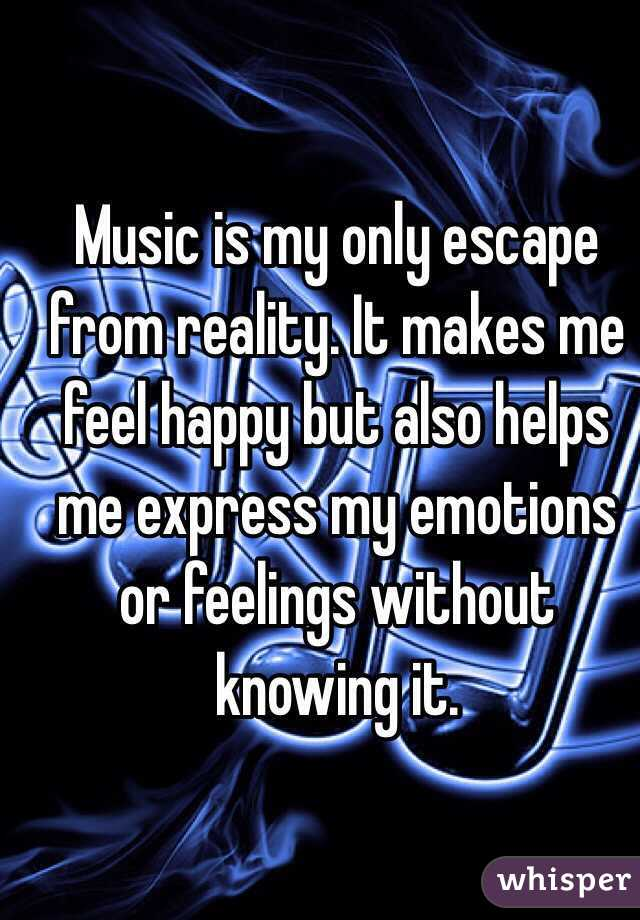 music escape from reality Why do we often want to escape reality some of us watch soap operas on tv for example, they can be tv shows, the internet, computer games, music, sports, etc.