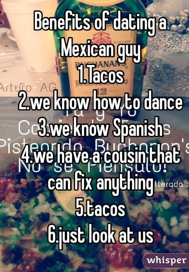 benefits of dating a mexican