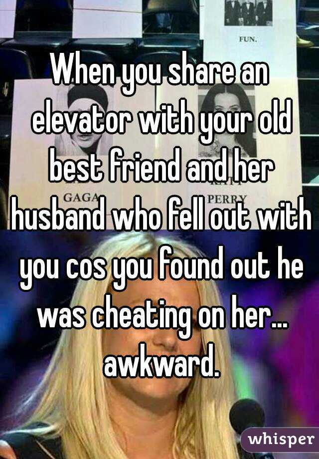 0513727c518b9f471711244fd0b473243cfc81 wm?v=3 you share an elevator with your old best friend and her husband,Husband Best Friend Meme