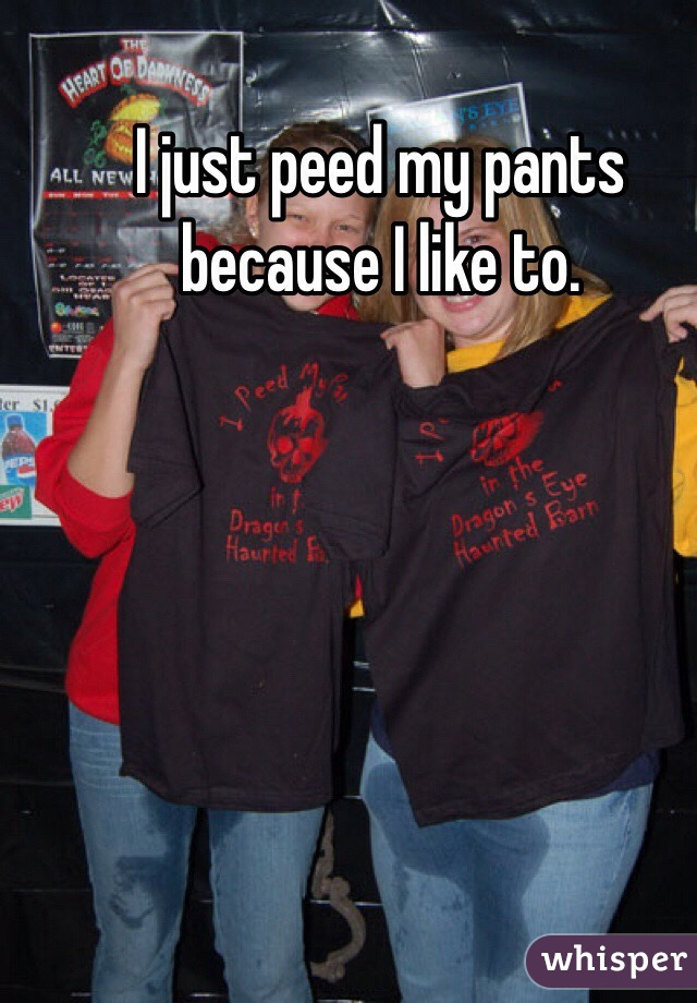 I keep peeing my pants