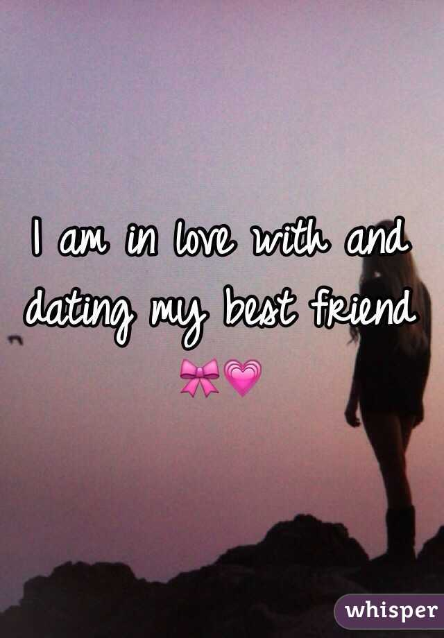Im dating my best friend