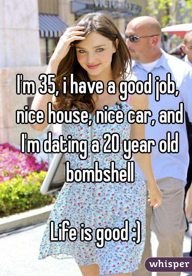 Dating Old 35 A 20 Year