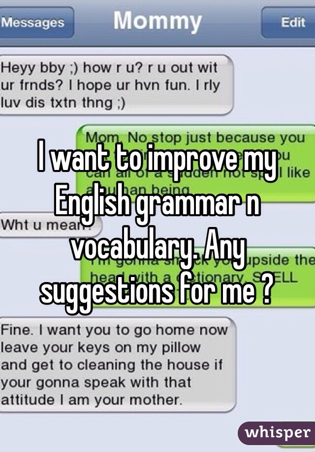 How can i imorove my english?