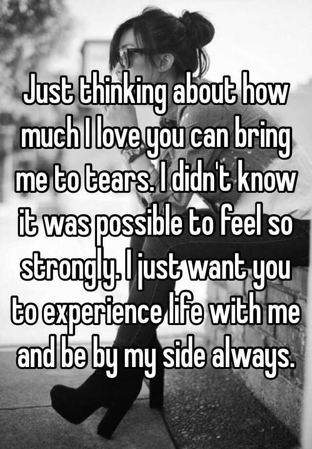 I Want To Cuddle With You Quotes: Just Thinking About How Much I Love You Can Bring Me To
