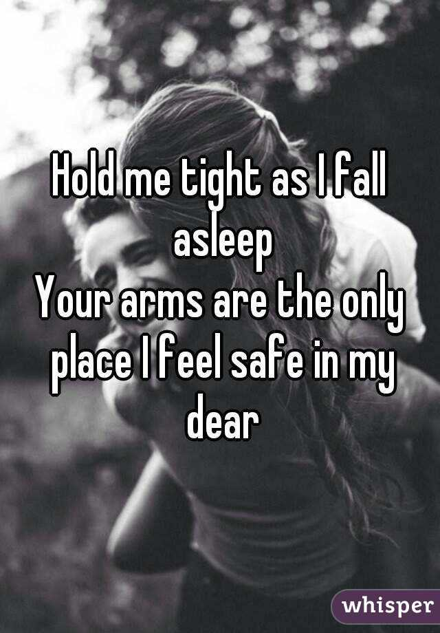 Hold me Tight as i Fall Asleep