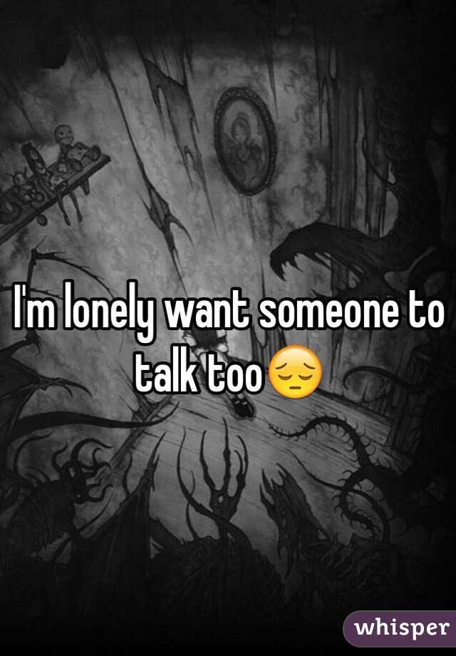 I'm Lonely Want Someone