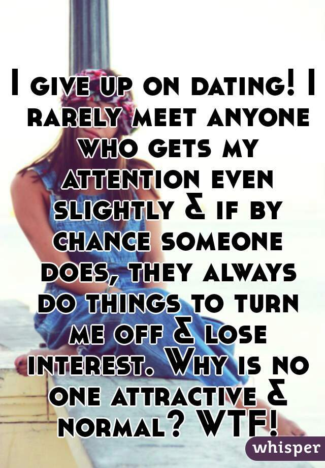 Why i have no interest in dating
