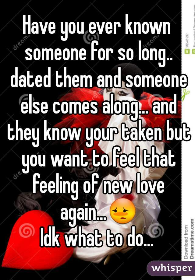 What if you are dating someone but like someone else