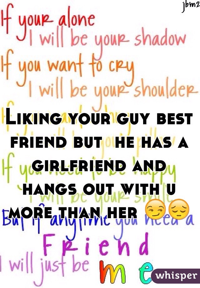 Liking Best Guy Friend Liking Your Guy Best Friend
