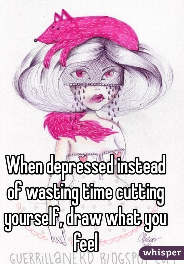 Cutting Depression Drawings Cutting Yourself Draw