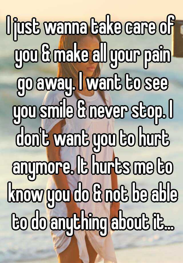 I Want To Cuddle With You Quotes: I Just Wanna Take Care Of You & Make All Your Pain Go Away
