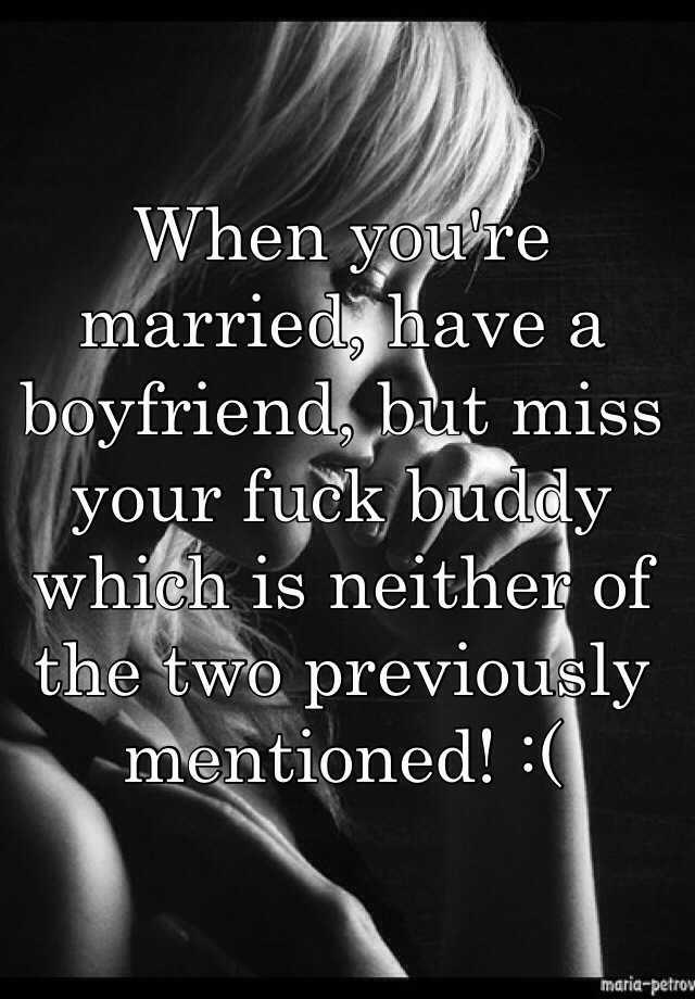 married fuck buddy