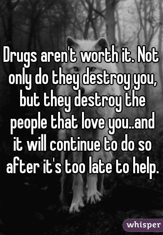 drugs can help you or destroy you Quitting drugs can actually kill you—educate yourself for safety hope my experience can help or inform some of you out there, & to beware anyhow.