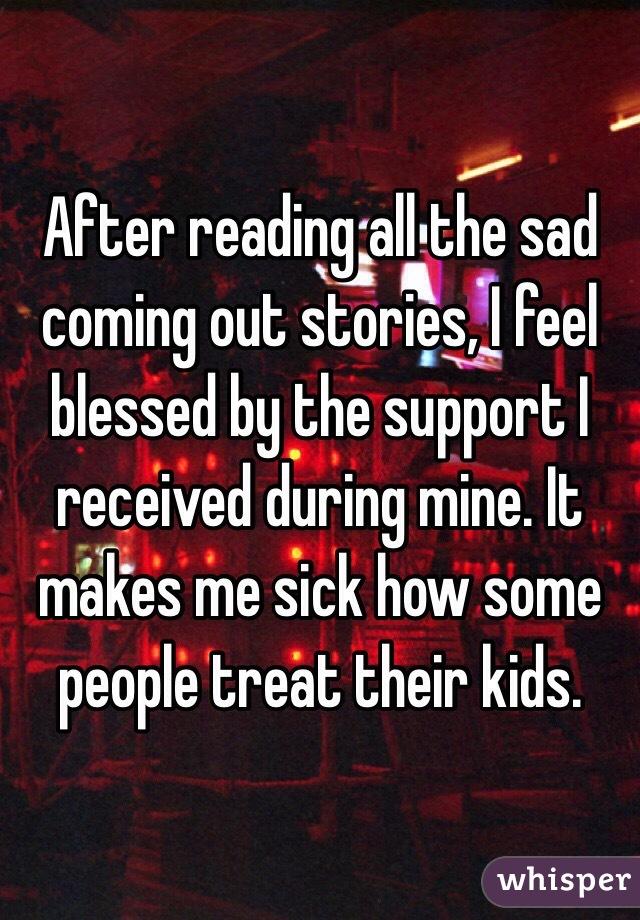 Sad Coming Out Stories Sad Coming Out Stories